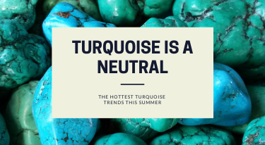 Turquoise is a Neutral